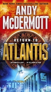 Return to Atlantis - A Novel ebook by Andy McDermott