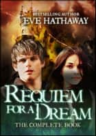 Requiem for a Dream : The Complete Book ebook by Eve Hathaway