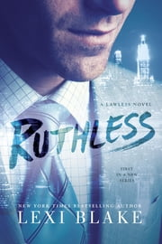 Ruthless - A Lawless Novel ebook by Lexi Blake