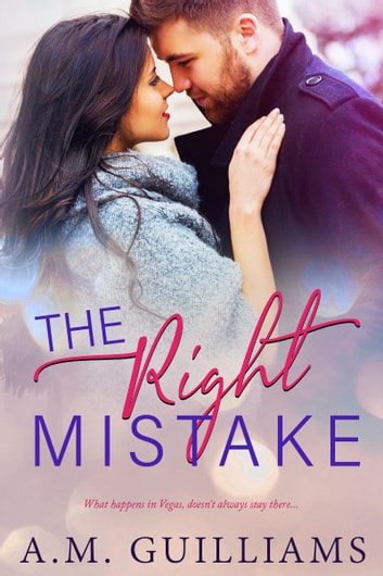 The Right Mistake ebook by A.M. Guilliams