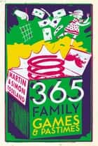 365 Family Games and Pastimes ebook by Martin Toseland, Simon Toseland