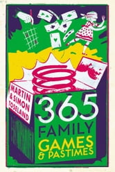 365 Family Games and Pastimes ebook by Martin Toseland,Simon Toseland