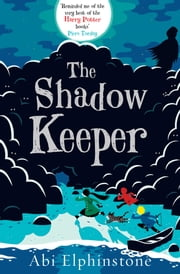 The Shadow Keeper ebook by Abi Elphinstone