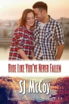 Ride Like You've Never Fallen - Nate and Lily ebook by SJ McCoy