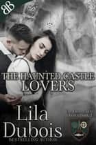 Lovers - The Irish Castle ebook by Lila Dubois