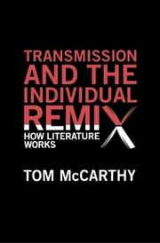 Transmission and the Individual Remix ebook by Kobo.Web.Store.Products.Fields.ContributorFieldViewModel