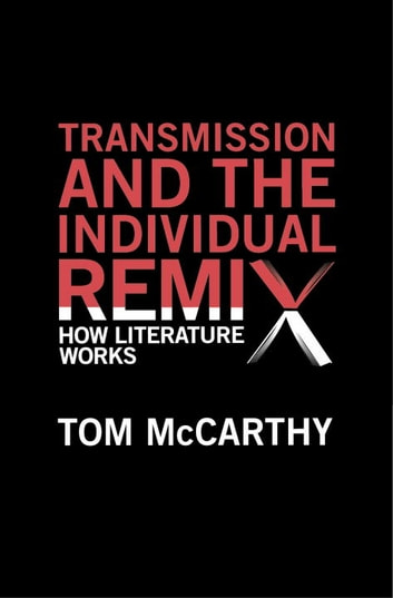Transmission and the Individual Remix ebook by Tom McCarthy