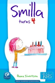 Smilla Turns 4: Books by kids for kids ebook by Runa Sivertsen