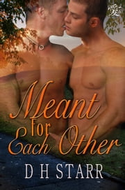 Meant For Each Other ebook by D.H. Starr