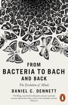 From Bacteria to Bach and Back - The Evolution of Minds ebook by Daniel C. Dennett