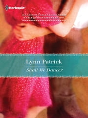Shall We Dance? ebook by Lynn Patrick