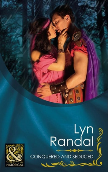 Conquered And Seduced (Mills & Boon Historical) ebook by Lyn Randal