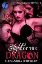 Night of the Dragon ebook by Alexandra O'Hurley