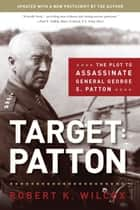 Target Patton ebook by Robert  K. Wilcox
