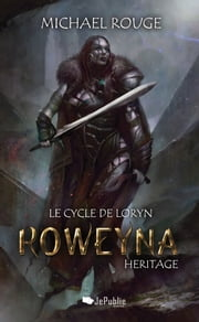 Roweyna - Héritage ebook by Michaël Rouge