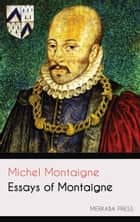 Essays of Montaigne ebook by Michel Montaigne, Charles Cotton