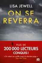 On se reverra ebook by Lisa Jewell, Adèle Rolland-le Dem
