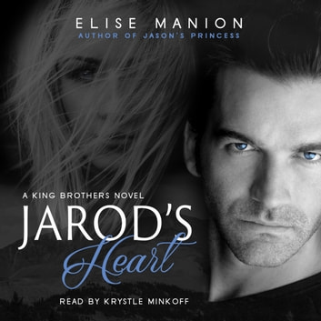 Jarod's Heart - A King Brothers Novel audiobook by Elise Manion