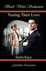 Testing Their Love ebook by Starla Kaye