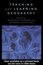 Teaching and Learning Geography ebook by Tilbury, Daniella