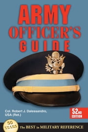 Army Officer's Guide - 52nd Edition ebook by Col. Robert J. Dalessandro USA (Ret.)