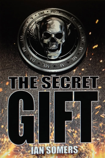 The Secret Gift ebook by Ian Somers
