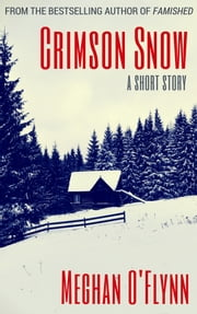Crimson Snow - A Short Story ebook by Meghan O'Flynn