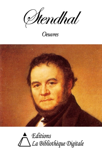 Oeuvres de Stendhal ebook by Stendhal
