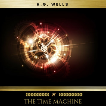 The Time Machine audiobook by H.G. Wells