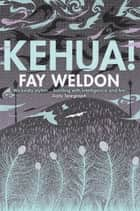 Kehua! - A Ghost Story ebook by Fay Weldon