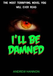 I'll Be Damned ebook by Andrew Hannon