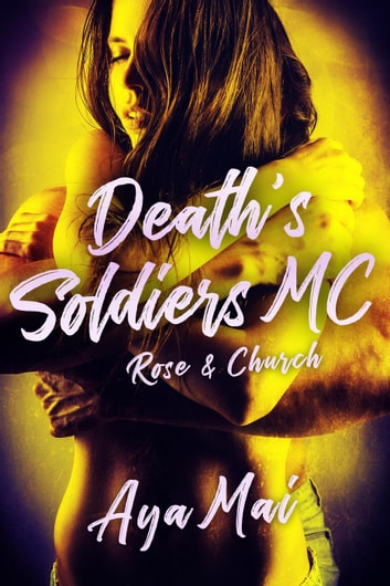Death's Soldiers MC - Rose & Church - Death's Soldiers MC, #3 ebook by Aya Mai