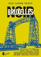 Bruxelles Noir eBook by Collectif
