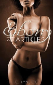 Ebony Articles: Volume 2 ebook by C. Lynette