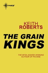 The Grain Kings ebook by Keith Roberts