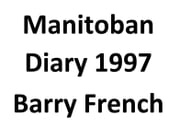 Manitoban Diary 1997 ebook by Barry French