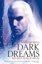 Dark Dreams ebook by Rowena Cory Daniells