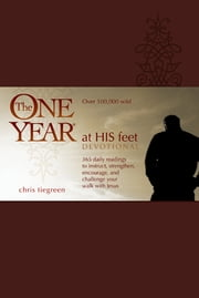 The One Year At His Feet Devotional ebook by Chris Tiegreen,Walk Thru the Bible