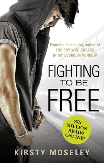 Fighting To Be Free ebook by Kirsty Moseley