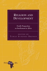 Religion and Development - Nordic Perspectives on Involvement in Africa ebook by