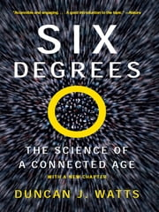 Six Degrees: The Science of a Connected Age ebook by Duncan J. Watts