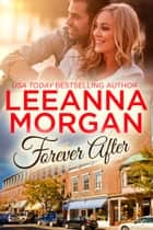 Forever After - A Small Town Romance ebook by Leeanna Morgan