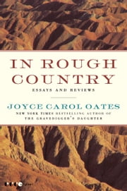 In Rough Country - Essays and Reviews ebook by Joyce Carol Oates