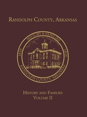 Randolph Co., AR Family History Vol. II ebook by Turner Publishing