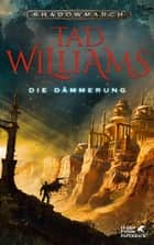 Shadowmarch 3 / Die Dämmerung ebook by Tad Williams, Cornelia Holfelder-von der Tann