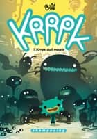 Krrpk T01 - Krrpk doit mourir ebook by