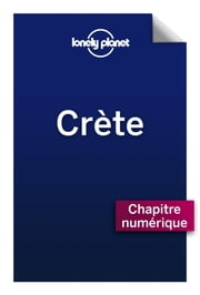Crète 2 - Comprendre la Crète et Crète pratique ebook by Lonely Planet