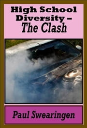 High School Diversity - The Clash (second in the high school series) ebook by Paul Swearingen