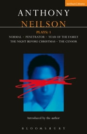 Neilson Plays:1 - Normal; Penetrator; Year of the Family; Night Before Christmas; Censor ebook by Anthony Neilson