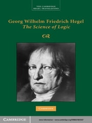 Georg Wilhelm Friedrich Hegel: The Science of Logic ebook by Georg Wilhelm Fredrich Hegel,George Di Giovanni